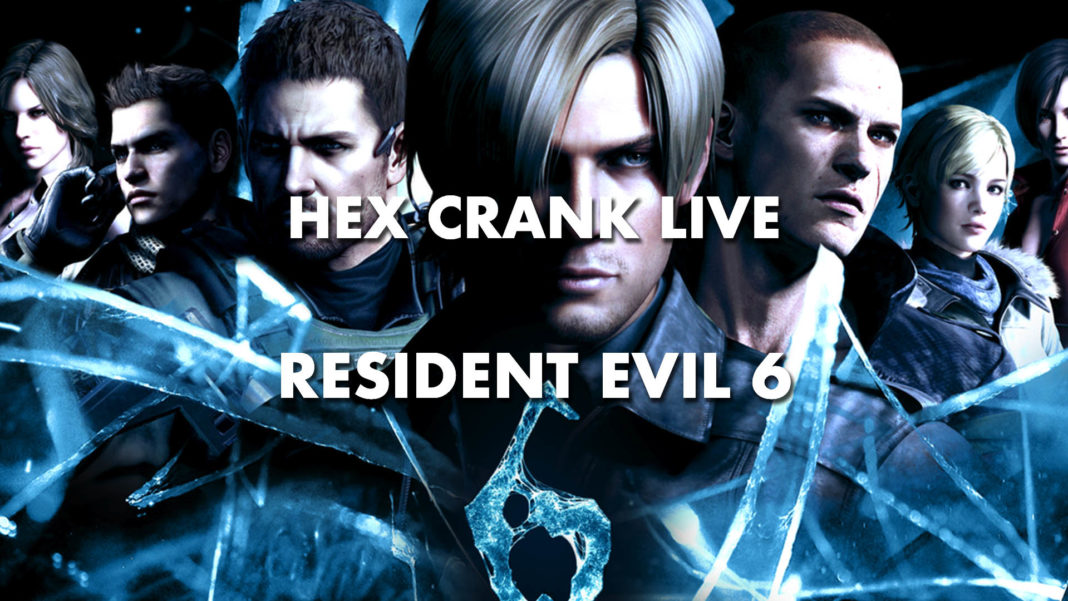 Stream: Resident Evil 6 | Hex Crank